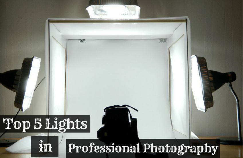 Top 5 Lights used for Professional Photography